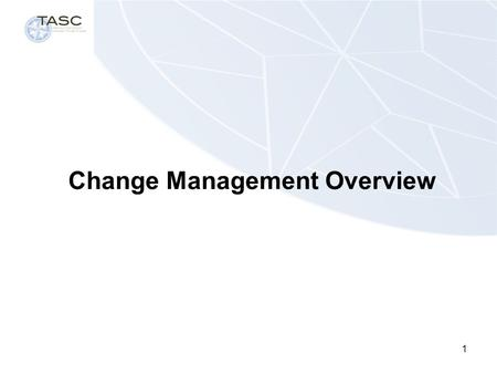 1 Change Management Overview. 2 Below are some facts based on research conducted on managing the resistance to change: 500 executives said that resistance.