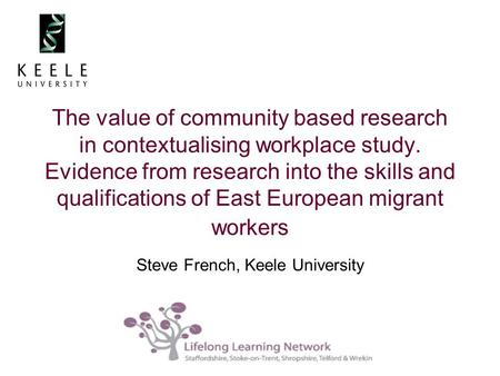 The value of community based research in contextualising workplace study. Evidence from research into the skills and qualifications of East European migrant.