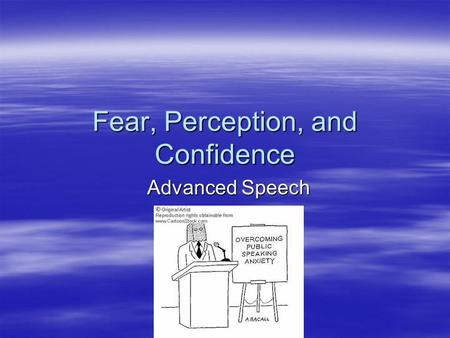 Fear, Perception, and Confidence Advanced Speech.
