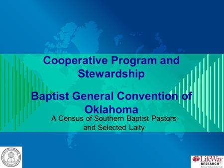 Cooperative Program and Stewardship Baptist General Convention of Oklahoma A Census of Southern Baptist Pastors and Selected Laity.