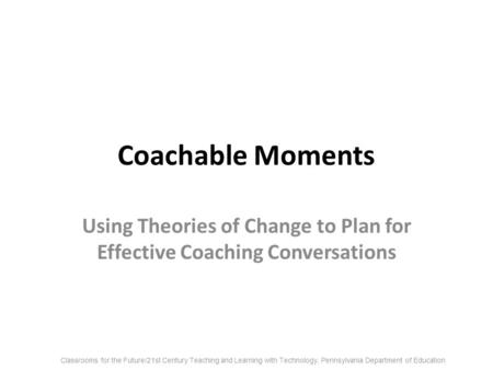 Using Theories of Change to Plan for Effective Coaching Conversations