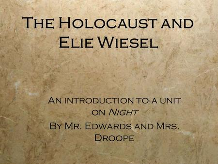the description of the holocaust in wiesels night Holocaust during world war ii his family did not make it through with him, and this had lasting effects first night in the camp, wiesel experienced.