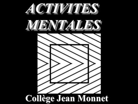 Collège Jean Monnet ACTIVITES MENTALES Question 1 Quel nombre obtient- on en multipliant 9 par 7 ?