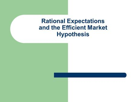 Rational Expectations and the Efficient Market Hypothesis.