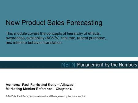 New Product Sales Forecasting This module covers the concepts of hierarchy of effects, awareness, availability (ACV%), trial rate, repeat purchase, and.