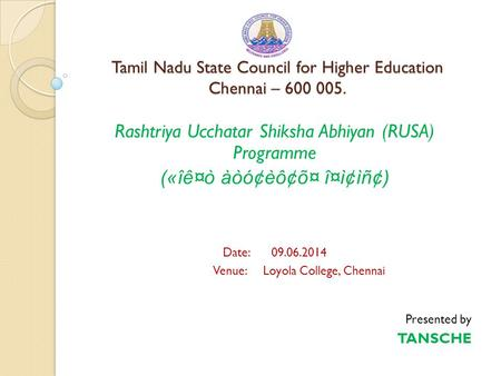 Tamil Nadu State Council for Higher Education Chennai – 600 005. Tamil Nadu State Council for Higher Education Chennai – 600 005. Rashtriya Ucchatar Shiksha.