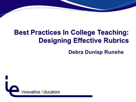 Debra Dunlap Runshe Best Practices In College Teaching: Designing Effective Rubrics.