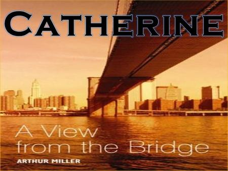 "The controversial and passionate Greek tragedy ""View from the Bridge"" was written in 1955. The drama revolves around the deteriorating relationship of."