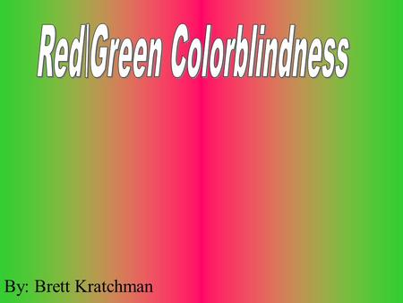 By: Brett Kratchman. Colorblindness is a defect of vision affecting the ability to distinguish colors, occurring mostly in males. Color blindness is caused.