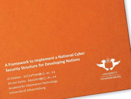 A Framework to Implement a National Cyber Security Structure for Developing Nations ID Ellefsen - SH von Solms - Academy.