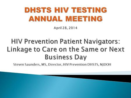Steven Saunders, MS, Director, HIV Prevention DHSTS, NJDOH.