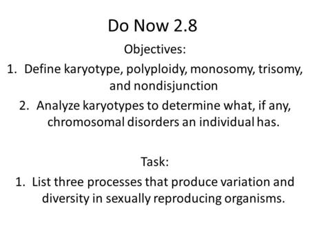 Define karyotype, polyploidy, monosomy, trisomy, and nondisjunction