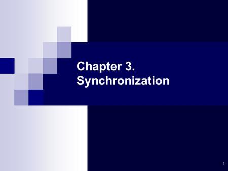 1 Chapter 3. Synchronization. STEMPusan National University STEM-PNU 2 Synchronization in Distributed Systems Synchronization in a single machine Same.