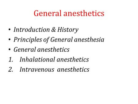 General anesthetics Introduction & History