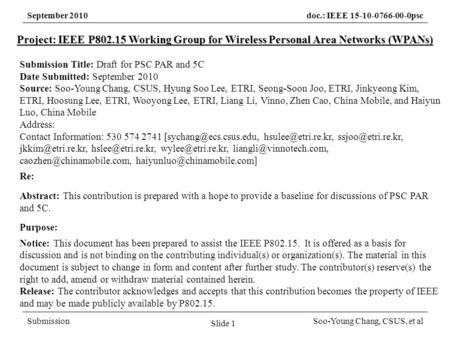 September 2010doc.: IEEE 15-10-0766-00-0psc SubmissionSoo-Young Chang, CSUS, et al Project: IEEE P802.15 Working Group for <strong>Wireless</strong> Personal Area <strong>Networks</strong>.