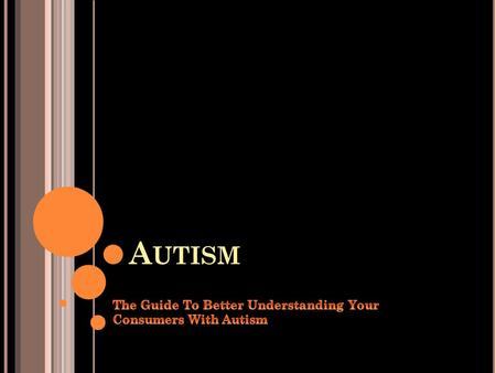 A UTISM. WHAT IS AUTISM? Autism is one of a group of serious developmental problems called autism spectrum disorders (ASD) that appear in early childhood.