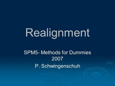 SPM5- Methods for Dummies 2007 P. Schwingenschuh