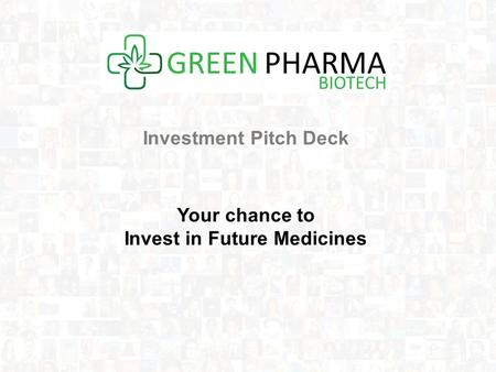 Investment Pitch Deck Your chance to Invest in Future Medicines.