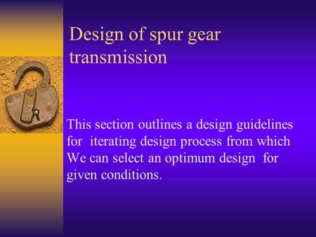 Design of spur gear transmission