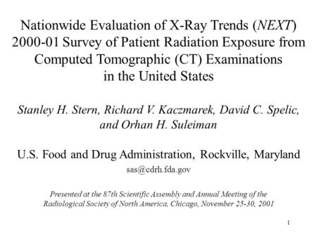 1 Nationwide Evaluation of X-Ray Trends (NEXT) 2000-01 Survey of Patient Radiation Exposure from Computed Tomographic (CT) Examinations in the United States.