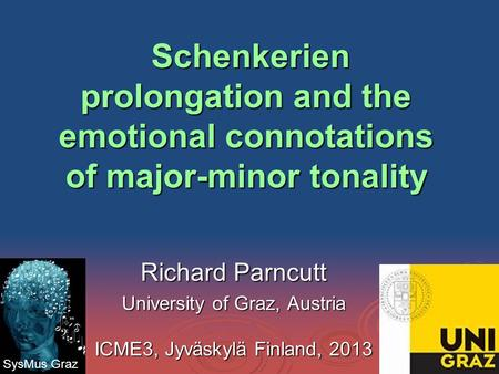 Schenkerien prolongation and the emotional connotations of major-minor tonality Schenkerien prolongation and the emotional connotations of major-minor.