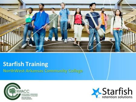 NorthWest Arkansas Community College Starfish Training NorthWest Arkansas Community College.