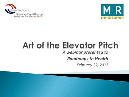 A webinar presented to Roadmaps to Health February 22, 2012.