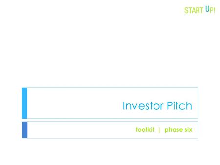 Investor Pitch toolkit | phase six. The Investor Pitch 2  What is the investor pitch?  The investor pitch is your 10-15 minute presentation of your.