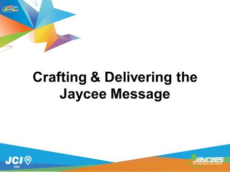 Crafting & Delivering the Jaycee Message. Why are we here? An Elevator Speech is that short pitch you must make when you only have a very limited amount.