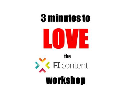 3 minutes to LOVE workshop the. 14:00 – 17:30 Foyer 1 4 Special « Flash Sessions » 14:30 15:00 15:30 16:00.