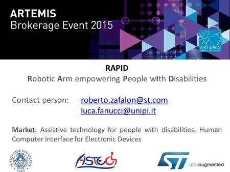 RAPID Robotic Arm empowering People wIth Disabilities Contact person:  Market: Assistive.