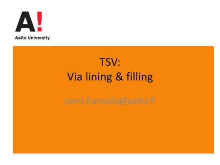TSV: Via lining & filling