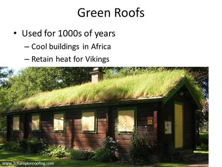 Green Roofs Used for 1000s of years – Cool buildings in Africa – Retain heat for Vikings www.2championroofing.com.