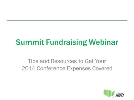 Summit Fundraising Webinar Tips and Resources to Get Your 2014 Conference Expenses Covered.