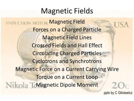 Magnetic Fields Magnetic Field Forces on a Charged Particle Magnetic Field Lines Crossed Fields and Hall Effect Circulating Charged Particles Cyclotrons.