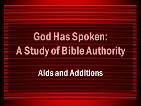 God Has Spoken: A Study of Bible Authority Aids and Additions.