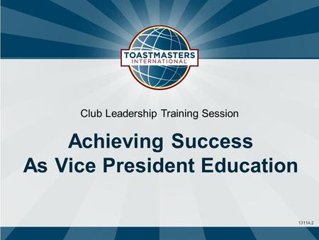 1311A.2 Club Leadership Training Session Achieving Success As Vice President Education.