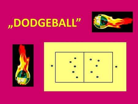 """DODGEBALL"". The name of the game ""Dodgeball"". Things to play: - pitch, playground, gym; - ball (for volleyball is the best). The pitch should be divided."