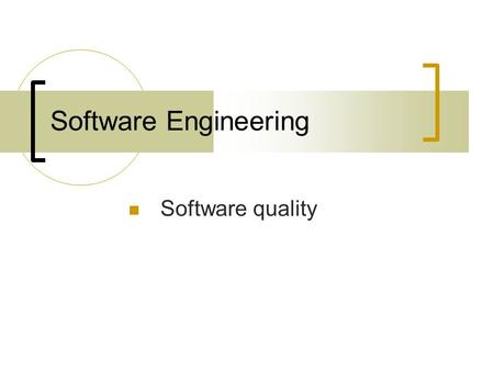 Software Engineering Software quality. Software quality characteristics:  External: user is aware of. User cares about.  Internal: programmer is aware.