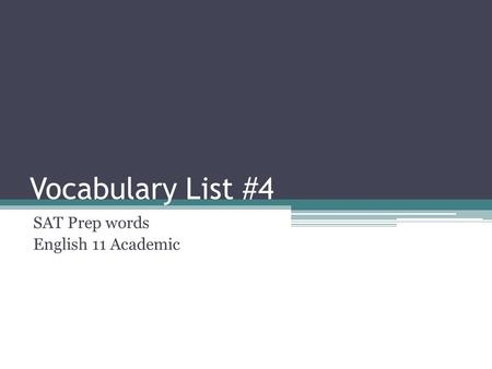 Vocabulary List #4 SAT Prep words English 11 Academic.