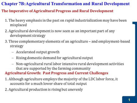1 The Imperative of Agricultural Progress and Rural Development 1. The heavy emphasis in the past on rapid industrialization may have been misplaced 2.