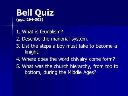 Bell Quiz (pgs ) 1. What is feudalism?