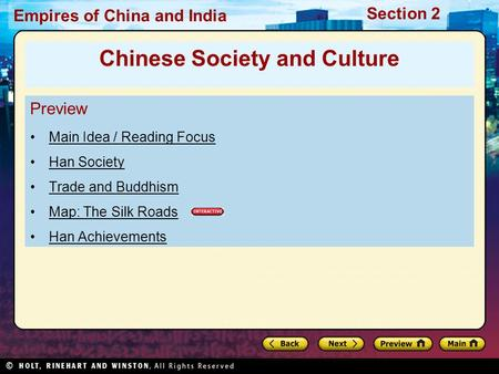 Section 2 Empires of China and India Preview Main Idea / Reading Focus Han Society Trade and Buddhism Map: The Silk Roads Han Achievements Chinese Society.