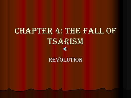 Chapter 4: The Fall of Tsarism Revolution. What is a Revolution?  A complete change in the way things are done (Agricultural Revolution, Industrial Revolution,