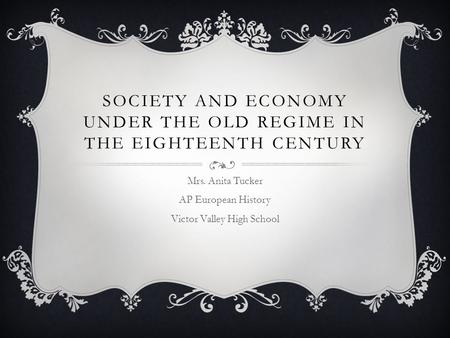Society and Economy Under the old regime in the eighteenth century