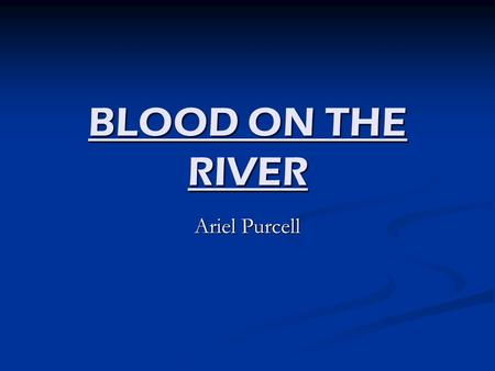 BLOOD ON THE RIVER Ariel Purcell. Ranking Settlement 5) Laborer 4) Servant 3) Gentleman 2) Council Member 1) President.