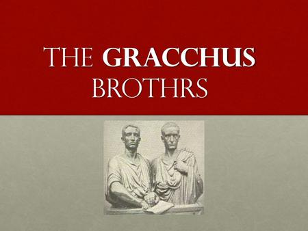 The gracchus brothrs. Overview The period of Roman Republic, from 509 to 27 BC, witnessed Rome's growth from city-state to superpower of the ancient Mediterranean.