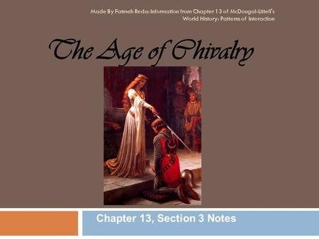 The Age of Chivalry Chapter 13, Section 3 Notes 4/15/2017