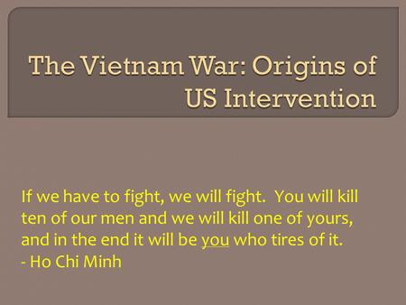 The Vietnam War: Origins of US Intervention
