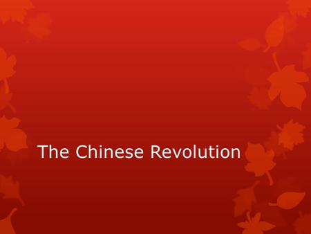 The Chinese Revolution. Essential Question  How did the Communist Party of China take power?